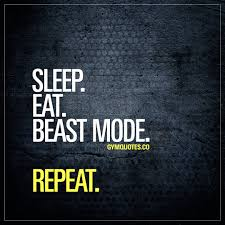 Quotes About Gym Life Sleep Eat Beast Mode Repeat
