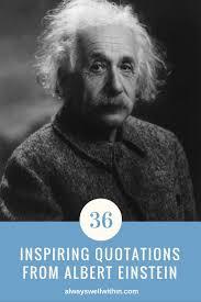 Einstein Quotes Gorgeous 48 Inspiring Quotations From Albert Einstein Always Well Within