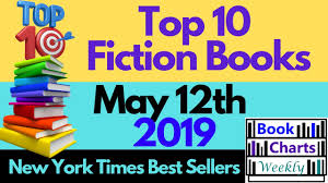 Top 10 Books To Read Fiction New York Times Best Sellers Chart May 12th 2019