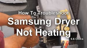 how to troubleshoot a samsung dryer that is not heating how to troubleshoot a samsung dryer that is not heating