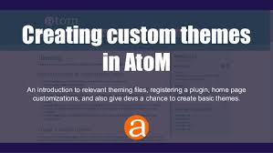 themes create creating custom themes in atom