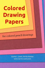 Colored Drawing Papers Carrie L Lewis Artist Teacher