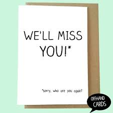 funny leaving card we ll miss you miss you card by offhandcards