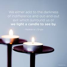 May The Light Of This Candle Our World May Seem Dark But Were All Holding A Candle