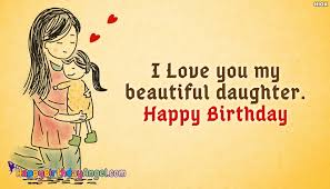Happy Birthday To My Beautiful Daughter Quotes Best Of I Love You My Beautiful Daughter Happy Birthday