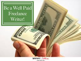 how to become a paid writer com paying markets for writers lancing  be a well paid lance writer writer s life org