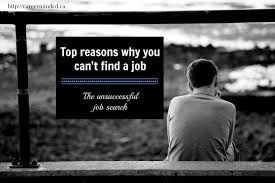 cant find work top reasons why you cant find a job the unsuccessful job search