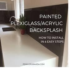 how to install a painted plexiglass acrylic backsplash in 6 easy steps