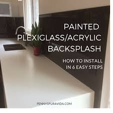 how to install a painted plexiglass acrylic backsplash in 6 easy steps