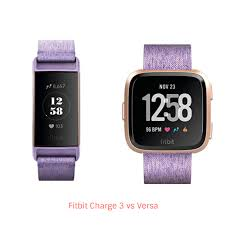 Fitbit Charge 3 Vs Versa A Comparison You Need To Check