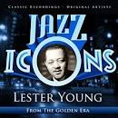 Jazz Icons from the Golden Era: Lester Young