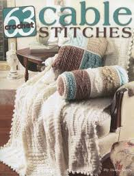 63 Cable Stitches to Crochet (Leisure Arts #3961) by Darla Sims