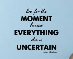 Live In The Moment Quotes