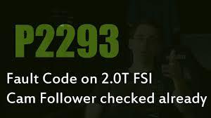 2.0T FSI Fault Code P2293... Cam Follower Already Checked - YouTube