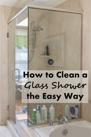 How to Clean a Glass Shower the Easy Way   Glass, Easy and Household