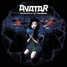 <b>Thoughts</b> of No Tomorrow by <b>Avatar</b> on Spotify