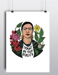 Frida Quotes Cool I Paint My Own Reality Frida Kahlo Quotes Colour Color Etsy