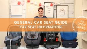General Car Seat Guide Which Car Seat Do I Use Next