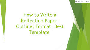 Paper Outline Templates How To Write A Reflection Paper Outline Format Best Template By
