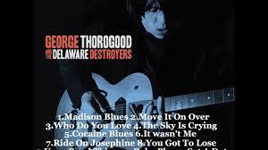 <b>GEORGE THOROGOOD</b> & THE DESTROYERS - <b>BEST</b> OF - YouTube