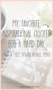 Hard Day Quotes Simple Inspirational Quotes For A Hard Day Angie Cruise Blog