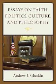 essays on faith politics culture and philosophy paperback essays on faith politics culture and philosophy paperback andrew j schatkin target