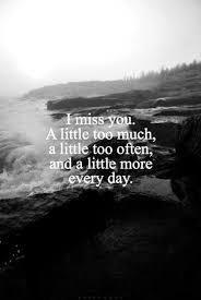 I Miss You A Little Too Much A Little Too Oftern And A Little More