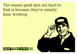 Good men are hard to find - Funny Memes via Relatably.com
