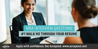 Walk Me Through Your Resume [MBA Interview Questions Series] Accepted Extraordinary Walk Me Through Your Resume