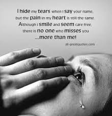 i hide my tears when i say your name remembrance grief loss all greates