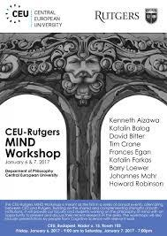 ceu rutgers mind workshop department of philosophy ceu rutgers mind workshop