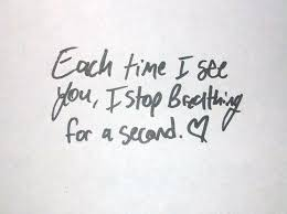 Second Love Quotes Classy Each Time I See You I Stop Breathing For A Second Love Quotes IMG