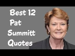 Best 40 Pat Summitt Quotes The Former Women's College Basketball Custom Pat Summitt Quotes