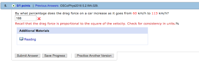 drag force on a car. 5. 0/1 points i previous answers oscolphys2016 5.2.wa.029 by drag force on a car