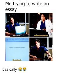 acirc best memes about writing an essay writing an essay memes bad dank and work trying to write an essay check that out