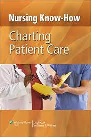 Nursing Know How Charting Patient Care Nursenotes