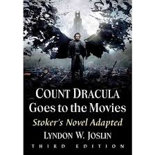 count dracula goes to the movies stoker s novel adapted  count dracula goes to the movies stoker s novel adapted paperback lyndon w joslin