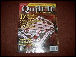 Quilting} Quilt It for Christmas {From} Quilter's Newsletter ... & {Quilting} Quilt It for Christmas {From} Quilter's Newsletter Magazine-Traditional  Quilts Made Easy {2004} +++Special 2004 Christmas Issue+++: Amazon.com: ... Adamdwight.com