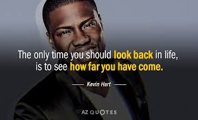 Kevin Hart Quotes Best Kevin Hart Quote The Only Time You Should Look Back In Life Is