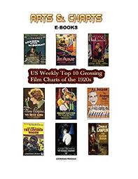 Us Weekly Top 10 Grossing Film Charts Of The 1920s Kindle