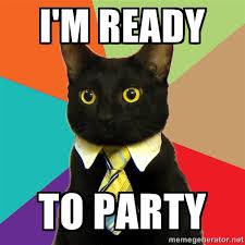 I'm ready To party - Business Cat | Meme Generator via Relatably.com