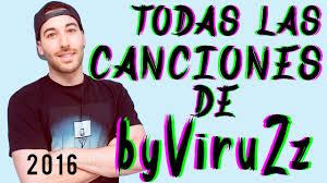 Songs in Toda la Musica que usa byViruZz en sus videos Descarga.