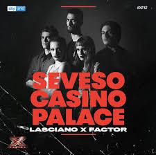 X Factor 2018: i Seveso Casino Palace sono i quarti concorrenti eliminati  dei Live