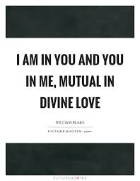 I Am In You And You In Me Mutual In Divine Love Picture Quotes Inspiration Divine Love Quotes