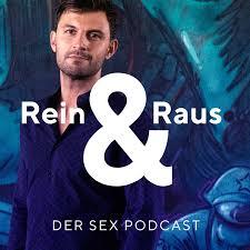 Rein & Raus - Der Sexiest Sex Podcast