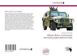 Albert Bates (criminal), 978-613-7-38507-4, 6137385078 ,9786137385074