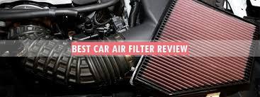 Car Air Filter Comparison Chart Best Car Air Filter Review 2019 Top 10 Picks Complete