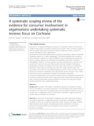 A systematic scoping review of the evidence for consumer involvement in  organisations undertaking systematic reviews: focus on Cochrane – topic of  research paper in Clinical medicine. Download scholarly article PDF and read