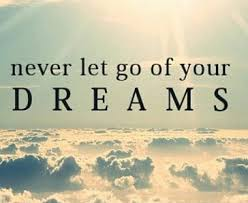 A Quote About Dreams Best Of Never Let Go Of Your Dreams Picture Quotes