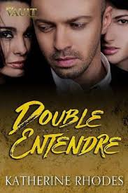 Double Entendre by Katherine Rhodes - online free at Epub